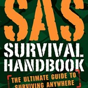 SAS-Survival-Handbook-Third-Edition-The-Ultimate-Guide-to-Surviving-Anywhere-0